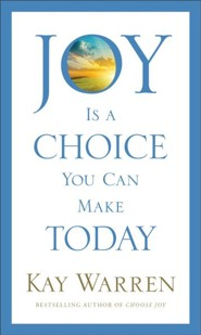 Joy Is a Choice You Can Make Today--Booklet   -     By: Kay Warren