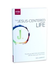 The Jesus Centered Life: The Life You Didn't Think Was Possible, With the Jesus You Never Knew