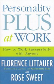 Personality Plus at Work: How to Successfully Work with Anyone