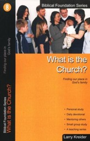 What is the Church? Biblical Foundation Series