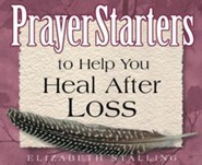 PrayerStarters to Help You Heal After Loss / Digital original - eBook