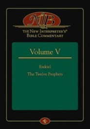 The New Interpreter's Bible Commentary Volume V: Ezekiel, The Twelve Prophets