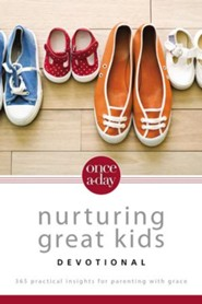 Once-A-Day Nurturing Great Kids Devotional: 365 Practical Insights for Parenting with Grace - eBook