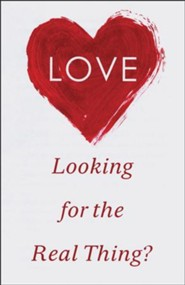 Love: Looking for the Real Thing? (ESV), Pack of 25 Tracts