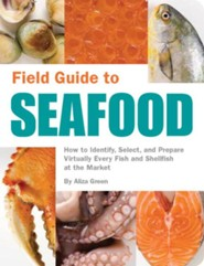 Field Guide to Seafood  -     By: Aliza Green