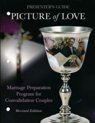 Picture of Love, Revised Edition: Marriage Preparation Program for Convalidation Couples, Presenter Guide