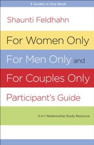 For Women Only, For Men Only, and For Couples Only Participant's Guide: 3-in-1 Relationship Study Resource