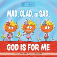 Mad, Glad, or Sad, God is for Me Board Book