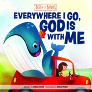 Everywhere I Go, God is With Me Board Book