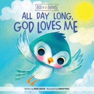All Day Long, God Loves Me Board Book
