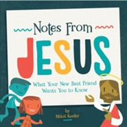 Notes from Jesus: What Your New Best Friend Wants You to Know