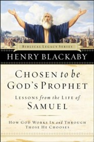 Chosen to Be God's Prophet: Lessons from the Life of Samuel