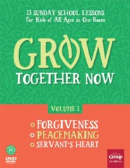 Grow Together Now, Volume 1: Forgiveness, Peacemaking, Servant's Heart
