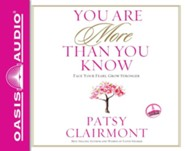 You Are More Than You Know: Face Your Fears, Grow Stronger - unabridged audio book on CD