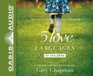 The 5 Love Languages of Children: The Secret to Loving Children Effectively - unabridged audio book on CD