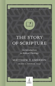 The Story of Scripture: An Introduction to Biblical Theology