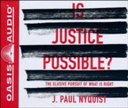 Is Justice Possible?: The Elusive Pursuit of What is Right - unabridged audio book on CD