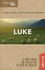 Shepherd's Notes: Luke