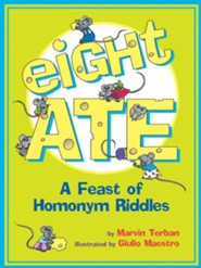 Eight Ate: A Feast of Homonym Riddles   -     By: Marvin Terban     Illustrated By: Giulio Maestro