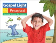 Gospel Light: Pre-K/Kindergarten Ages 4 & 5 Teacher Guide, Summer 2018 Year A
