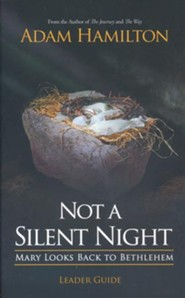 Not a Silent Night: Mary Looks Back to Bethlehem, Leader Guide