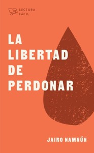 La libertad de perdonar (The Freedom of Forgiveness)