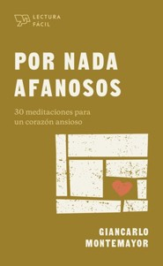 Por nada afanosos (Anxious for Nothing)