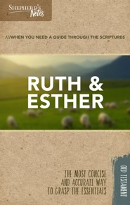Shepherd's Notes: Ruth and Esther
