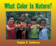 What Color is Nature?  -     By: Stephen R. Swinburne