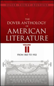 The Dover Anthology of American Literature, Volume II: From 1865 to 1922
