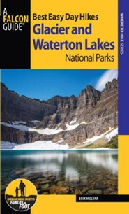Best Easy Day Hikes Glacier and Waterton National Parks, 3rd Edition