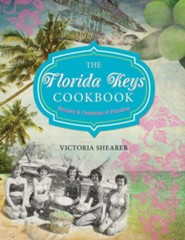 The Florida Keys Cookbook, 2nd: Recipes & Foodways of Paradise  -     By: Victoria Shearer