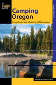 Camping Oregon, 3rd Edition: A Comprehensive Guide to Public Tent and RV Campgrounds