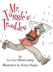 Mr. Tuggle's Troubles  -     By: LeeAnn Blankenship