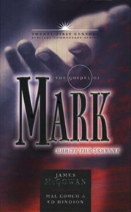 The Gospel of Mark: Christ the Servant - Twenty-first Century Biblical Commentary