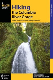 Hiking the Columbia River Gorge, 3rd Edition: A Guide to the Area's Greatest Hiking Adventures