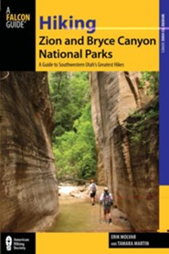 Hiking Zion and Bryce Canyon National Parks, 3rd Edition: A Guide to Southwestern Utah's Greatest Hikes