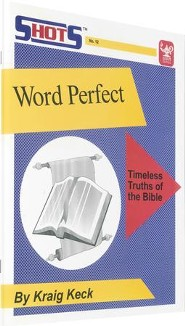 Word Perfect: Timeless Truths of the Bible