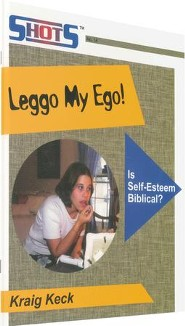 Leggo My Ego! Is Self-Esteem Biblical?