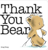 Thank You Bear Board Book  -     By: Greg Foley     Illustrated By: Greg Foley