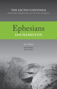 Ephesians: The Lectio Continua Expository Commentary on the New Testament