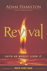 Revival: Faith As Wesley Lived It--Youth Study Book