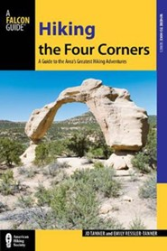 Hiking Four Corners: A Guide to the Areas' Greatest Hiking Adventures