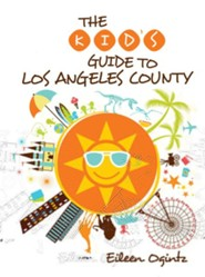 The Kid's Guide to Los Angeles County