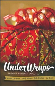 Under Wraps: The Gift We Never Expected - Adult Study Book