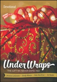 Under Wraps: The Gift We Never Expected - Devotional
