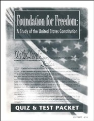 Foundation for Freedom: A Study of the United States Constitution Quiz & Test Packet, Grades 8-12