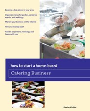 How to Start a Home-based Catering Business, 7th Edition