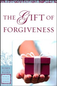 The Gift of Forgiveness, Women of the Word Bible Study Series