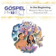 The Gospel Project for Kids: Kids Worship Hour Add-on Enhanced CD, Volume 1: In the Beginning